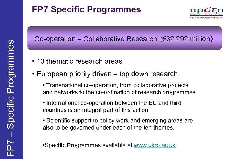 FP 7 – Specific Programmes FP 7 Specific Programmes Co-operation – Collaborative Research (€