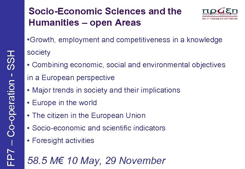 Socio-Economic Sciences and the Humanities – open Areas FP 7 – Co-operation - SSH
