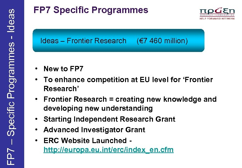 FP 7 – Specific Programmes - Ideas FP 7 Specific Programmes Ideas – Frontier