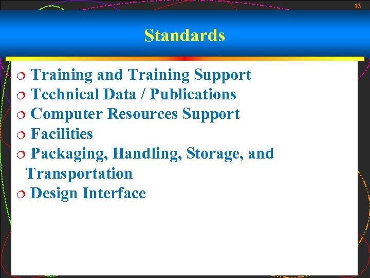 13 Standards Training and Training Support ¦ Technical Data / Publications ¦ Computer Resources