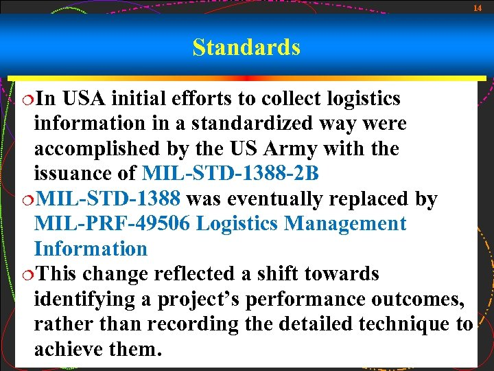 14 Standards ¦In USA initial efforts to collect logistics information in a standardized way