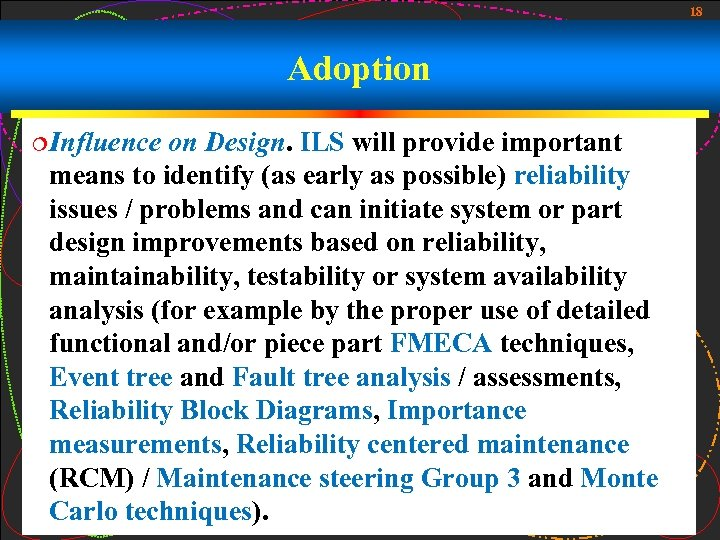 18 Adoption ¦Influence on Design. ILS will provide important means to identify (as early
