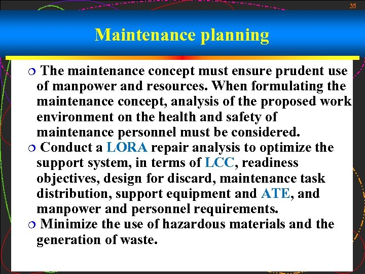 35 Maintenance planning The maintenance concept must ensure prudent use of manpower and resources.