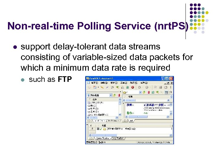 Non-real-time Polling Service (nrt. PS) l support delay-tolerant data streams consisting of variable-sized data