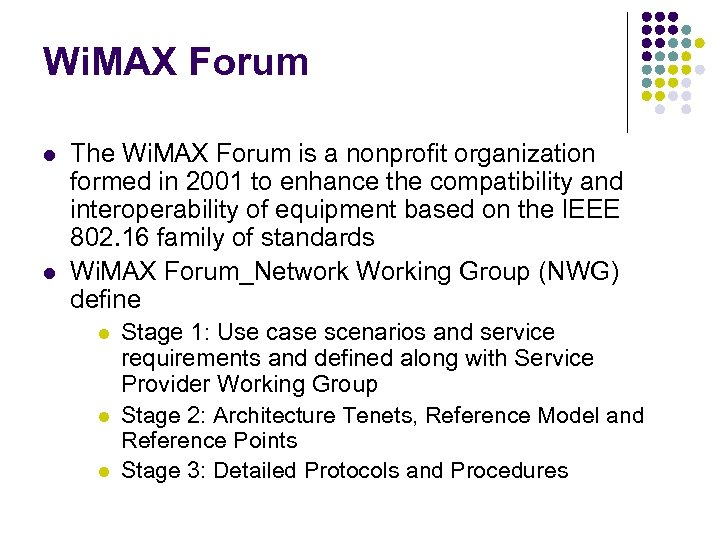 Wi. MAX Forum l l The Wi. MAX Forum is a nonprofit organization formed