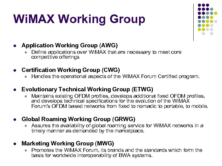 Wi. MAX Working Group l Application Working Group (AWG) l l Certification Working Group