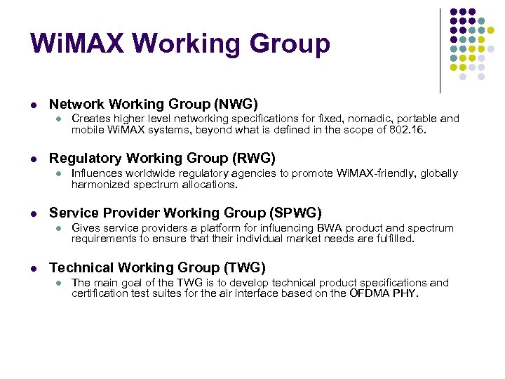 Wi. MAX Working Group l Network Working Group (NWG) l l Regulatory Working Group