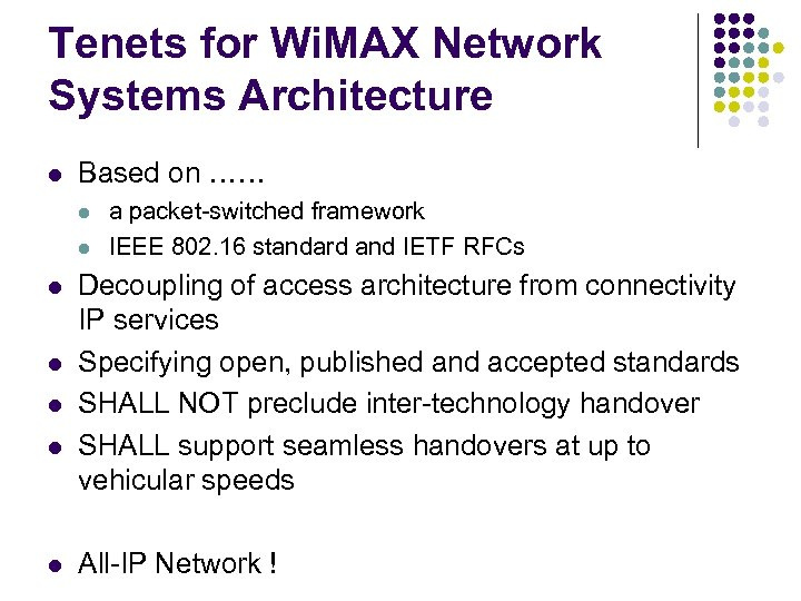 Tenets for Wi. MAX Network Systems Architecture l Based on …… l l l