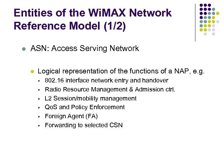 Entities of the Wi. MAX Network Reference Model (1/2) l ASN: Access Serving Network