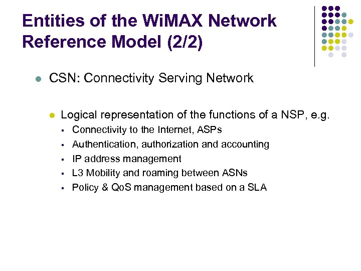 Entities of the Wi. MAX Network Reference Model (2/2) l CSN: Connectivity Serving Network