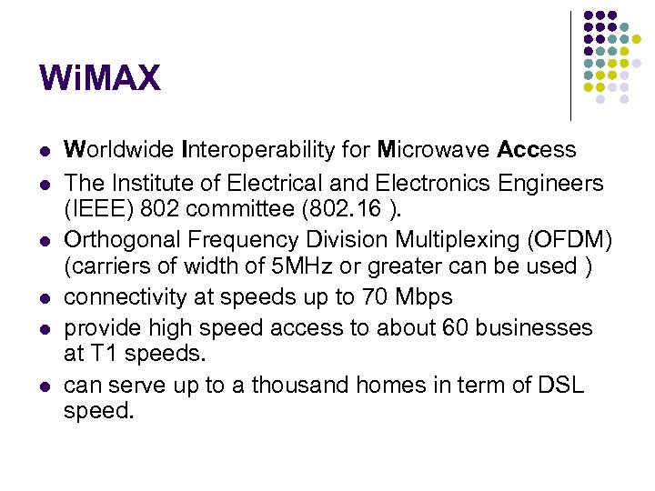 Wi. MAX l l l Worldwide Interoperability for Microwave Access The Institute of Electrical