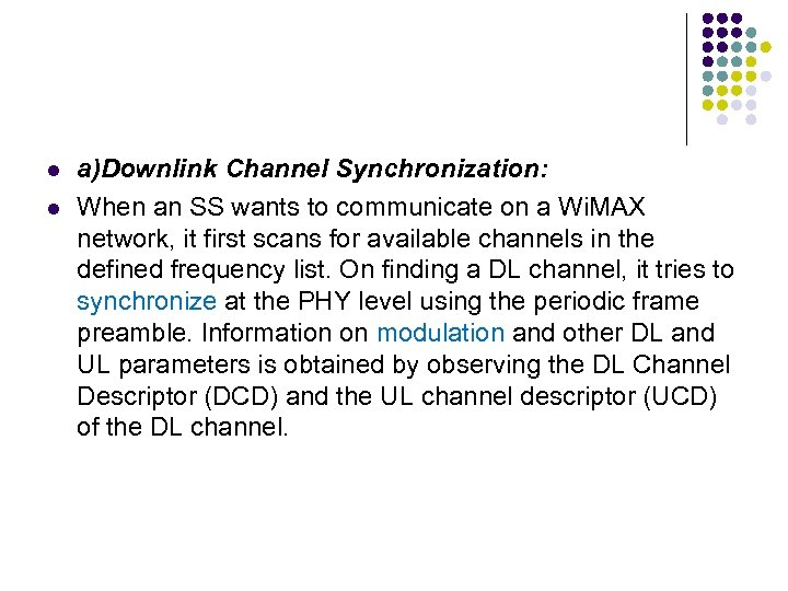 l l a)Downlink Channel Synchronization: When an SS wants to communicate on a Wi.