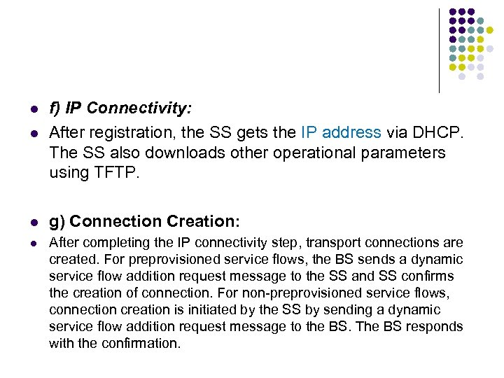 l l f) IP Connectivity: After registration, the SS gets the IP address via
