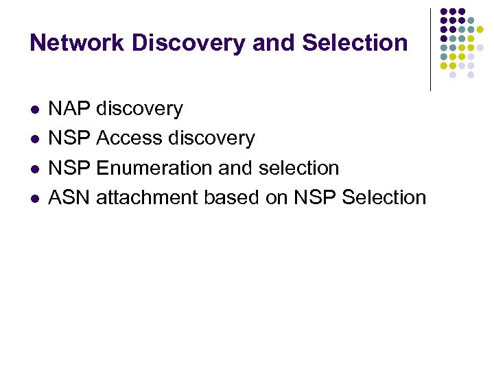 Network Discovery and Selection l l NAP discovery NSP Access discovery NSP Enumeration and