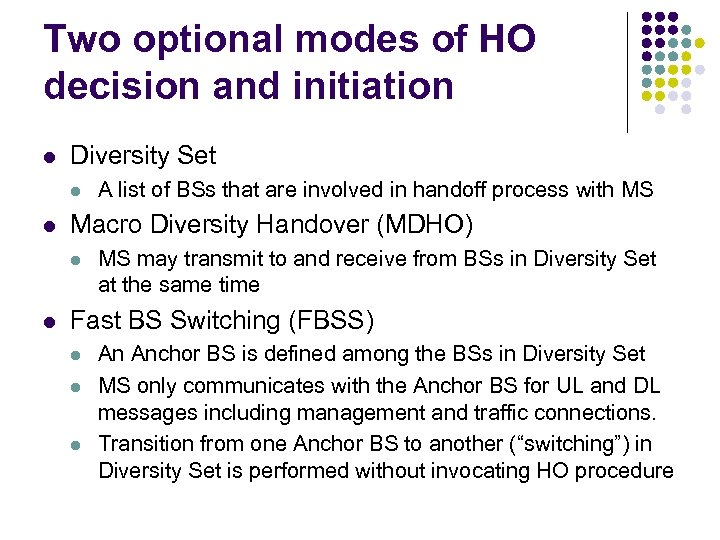 Two optional modes of HO decision and initiation l Diversity Set l l Macro