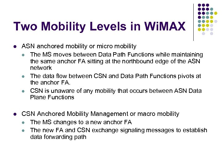 Two Mobility Levels in Wi. MAX l ASN anchored mobility or micro mobility l