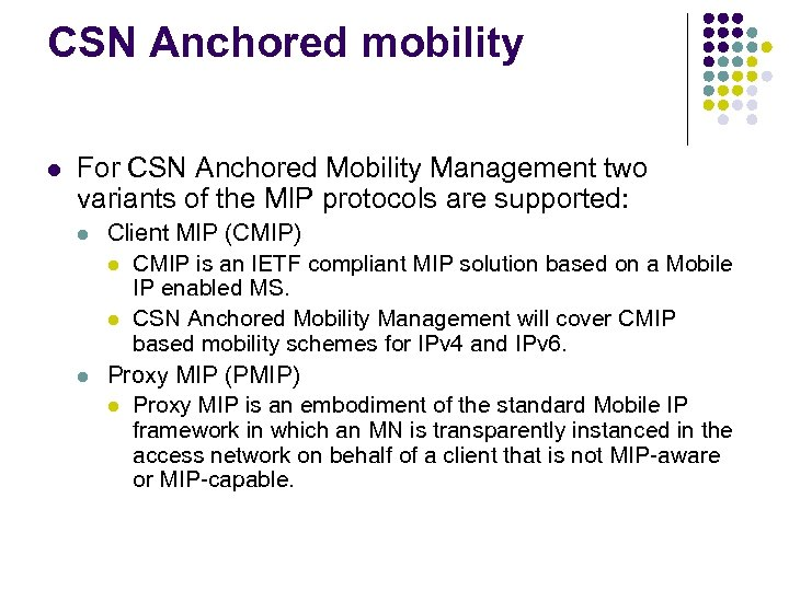 CSN Anchored mobility l For CSN Anchored Mobility Management two variants of the MIP