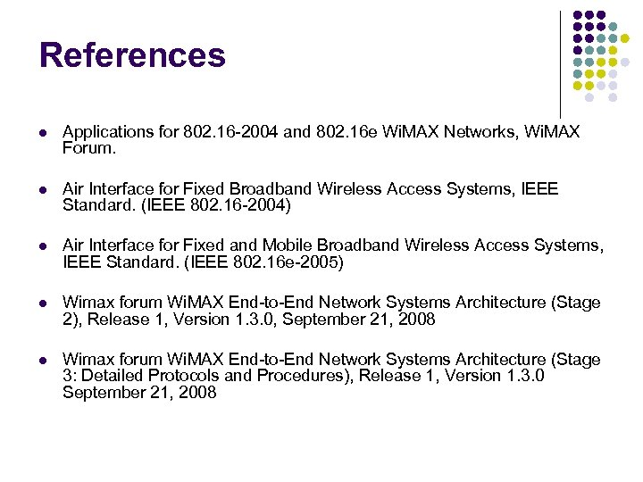 References l Applications for 802. 16 -2004 and 802. 16 e Wi. MAX Networks,