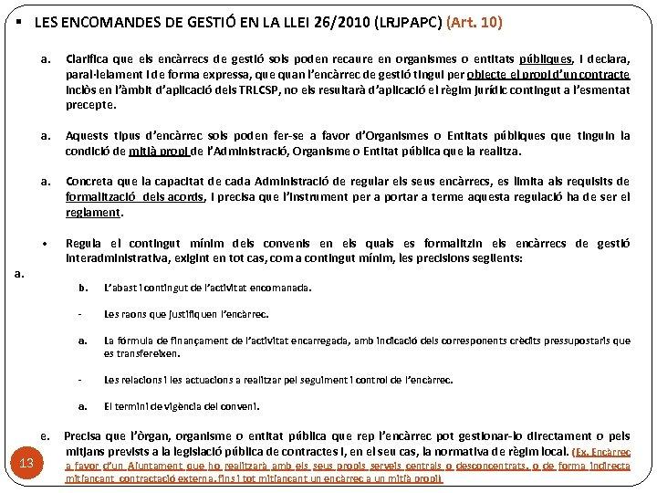 § LES ENCOMANDES DE GESTIÓ EN LA LLEI 26/2010 (LRJPAPC) (Art. 10) a. Aquests
