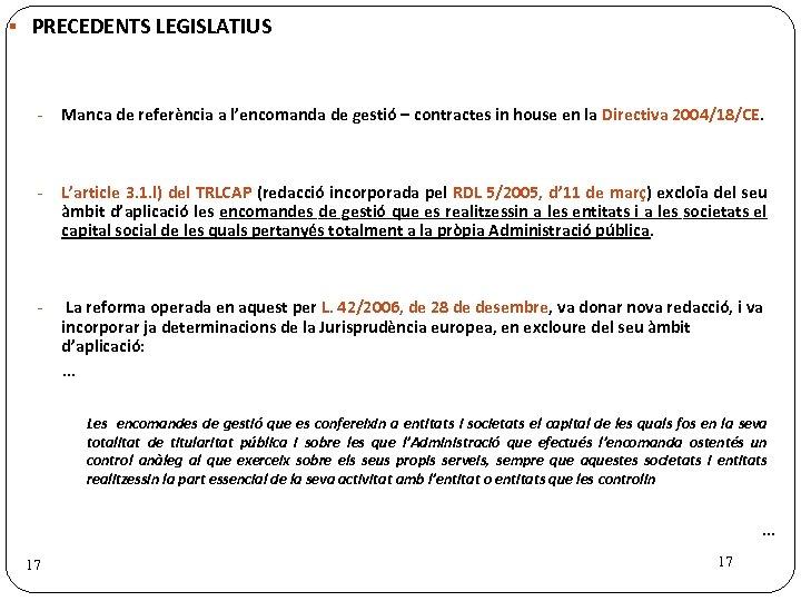 § PRECEDENTS LEGISLATIUS - Manca de referència a l'encomanda de gestió – contractes in