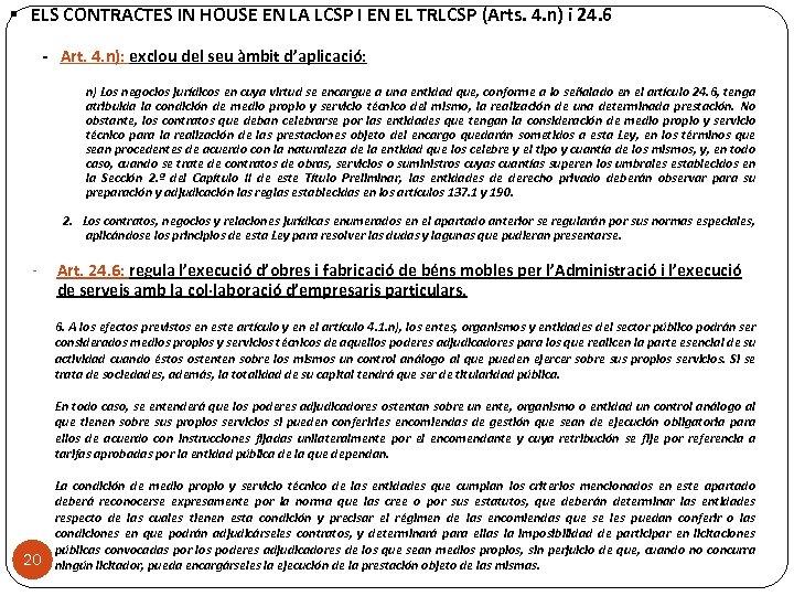§ ELS CONTRACTES IN HOUSE EN LA LCSP I EN EL TRLCSP (Arts. 4.