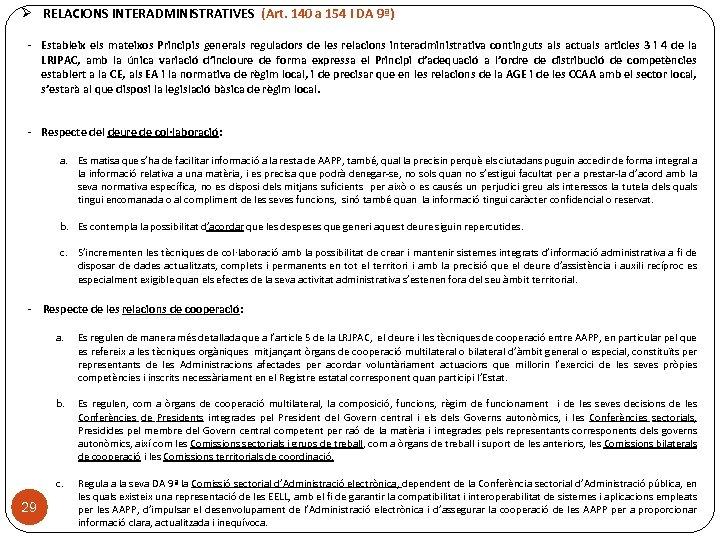 Ø RELACIONS INTERADMINISTRATIVES (Art. 140 a 154 i DA 9ª) - Estableix els mateixos