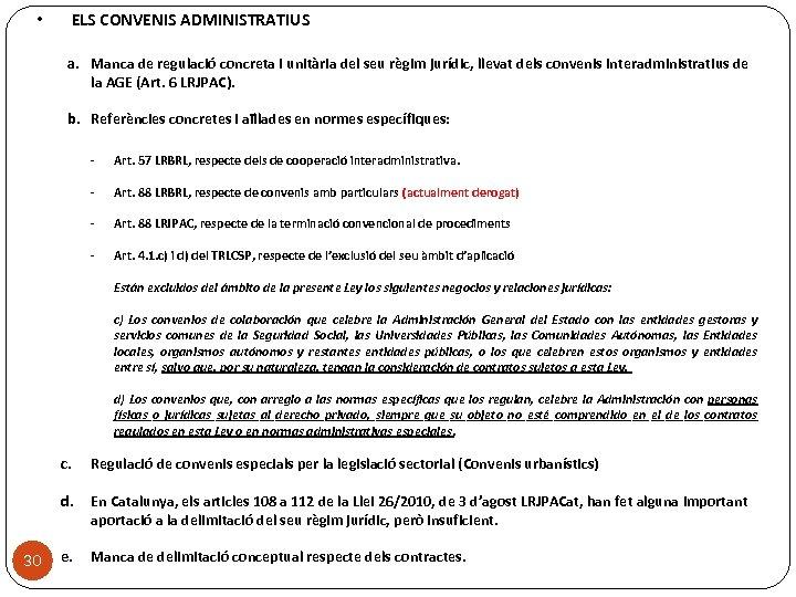 • ELS CONVENIS ADMINISTRATIUS a. Manca de regulació concreta i unitària del seu