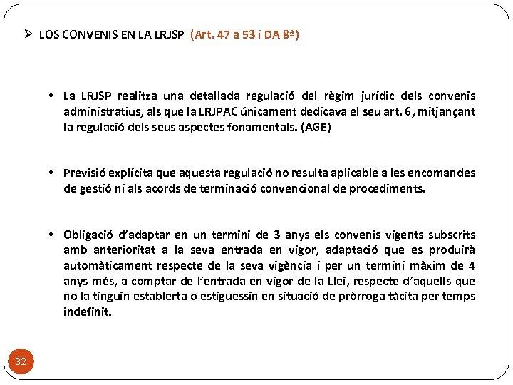 Ø LOS CONVENIS EN LA LRJSP (Art. 47 a 53 i DA 8ª) •