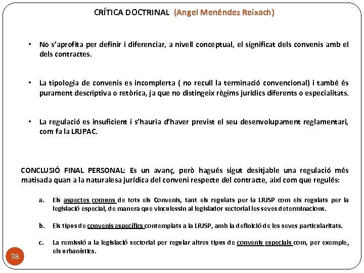 CRÍTICA DOCTRINAL (Angel Menéndez Reixach) • No s'aprofita per definir i diferenciar, a nivell