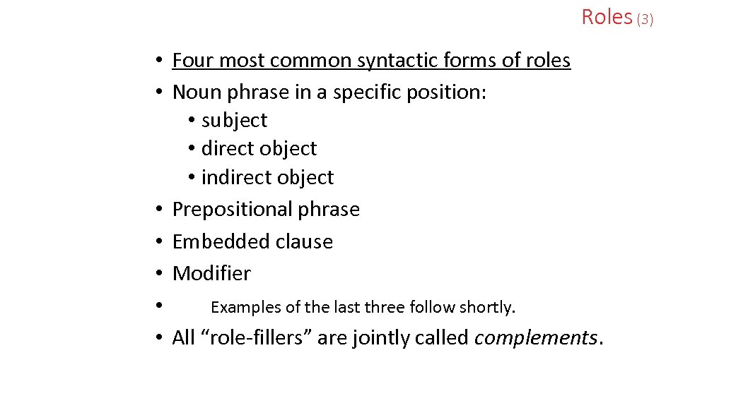Roles (3) • Four most common syntactic forms of roles • Noun phrase in