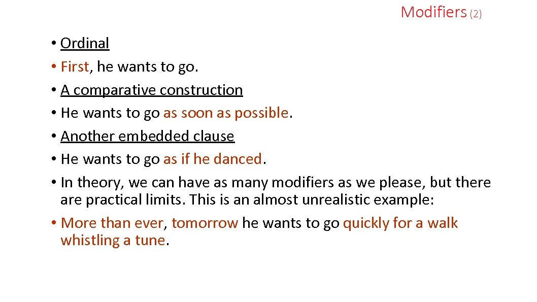 Modifiers (2) • Ordinal • First, he wants to go. • A comparative construction