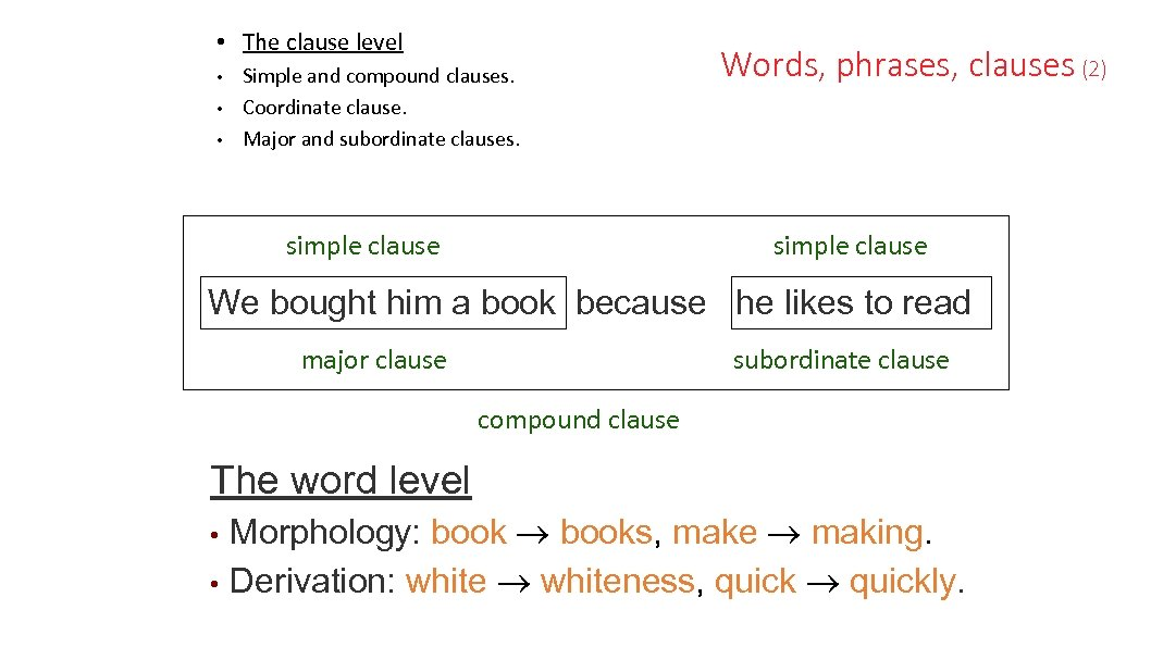 • The clause level • • • Simple and compound clauses. Coordinate clause.