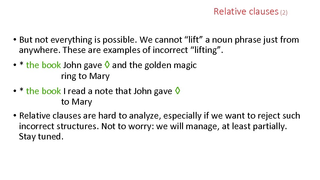"Relative clauses (2) • But not everything is possible. We cannot ""lift"" a noun"