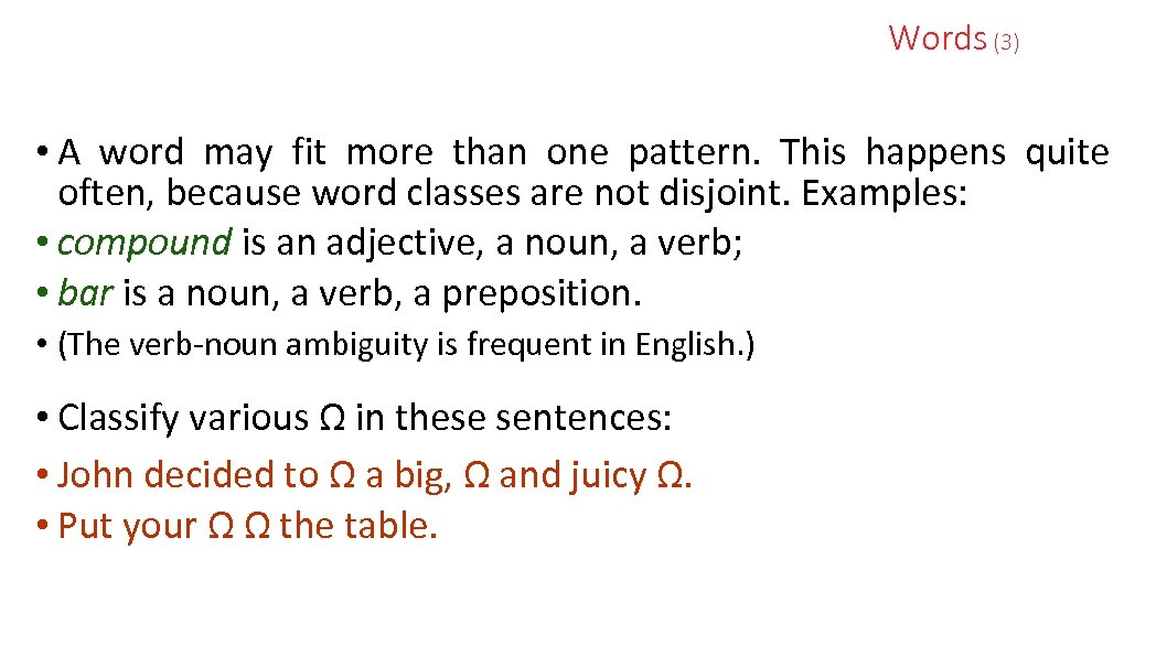 Words (3) • A word may fit more than one pattern. This happens quite