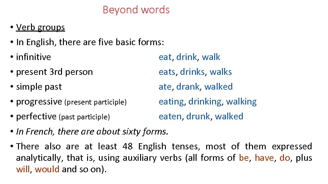 Beyond words • Verb groups • In English, there are five basic forms: •