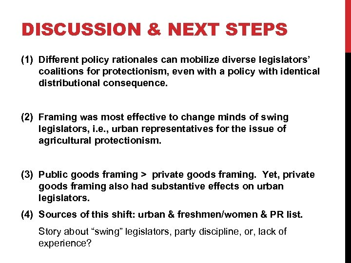 DISCUSSION & NEXT STEPS (1) Different policy rationales can mobilize diverse legislators' coalitions for
