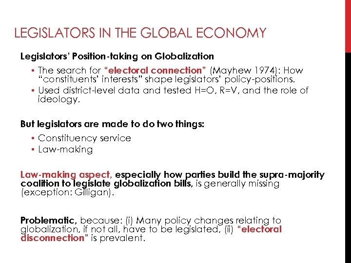 "LEGISLATORS IN THE GLOBAL ECONOMY Legislators' Position-taking on Globalization • The search for ""electoral"