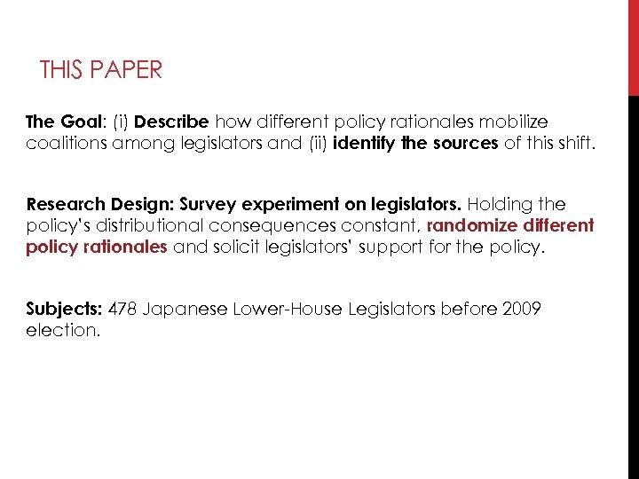 THIS PAPER The Goal: (i) Describe how different policy rationales mobilize coalitions among legislators