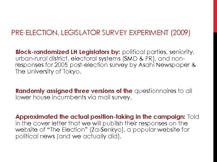 PRE-ELECTION, LEGISLATOR SURVEY EXPERIMENT (2009) Block-randomized LH Legislators by: political parties, seniority, urban-rural district,
