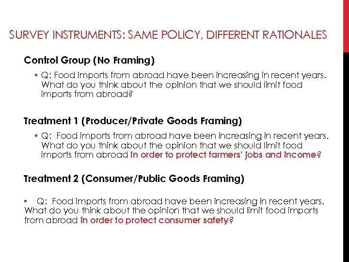 SURVEY INSTRUMENTS: SAME POLICY, DIFFERENT RATIONALES Control Group (No Framing) • Q: Food imports