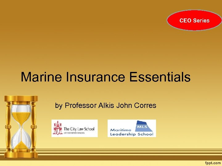 CEO Series Marine Insurance Essentials by Professor Alkis John Corres