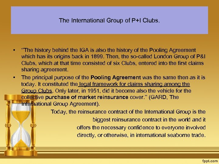 The International Group of P+I Clubs. • • ''The history behind the IGA is