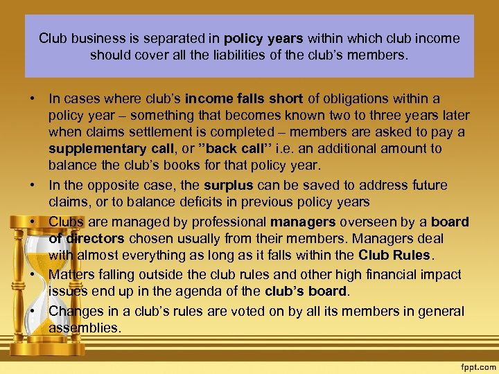 Club business is separated in policy years within which club income should cover all