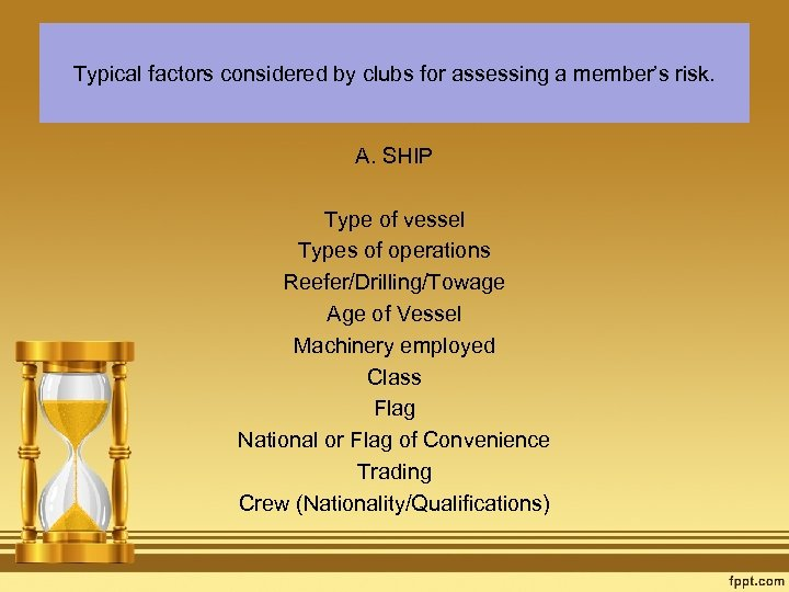 Typical factors considered by clubs for assessing a member's risk. A. SHIP Type of