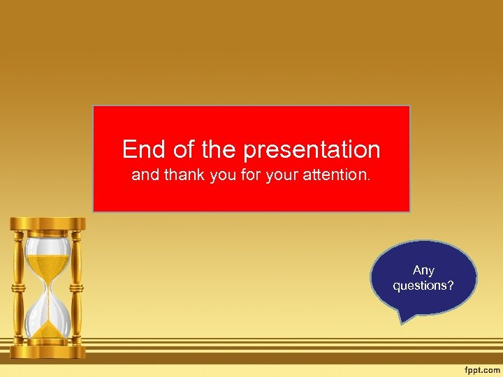 End of the presentation and thank you for your attention. Any questions?