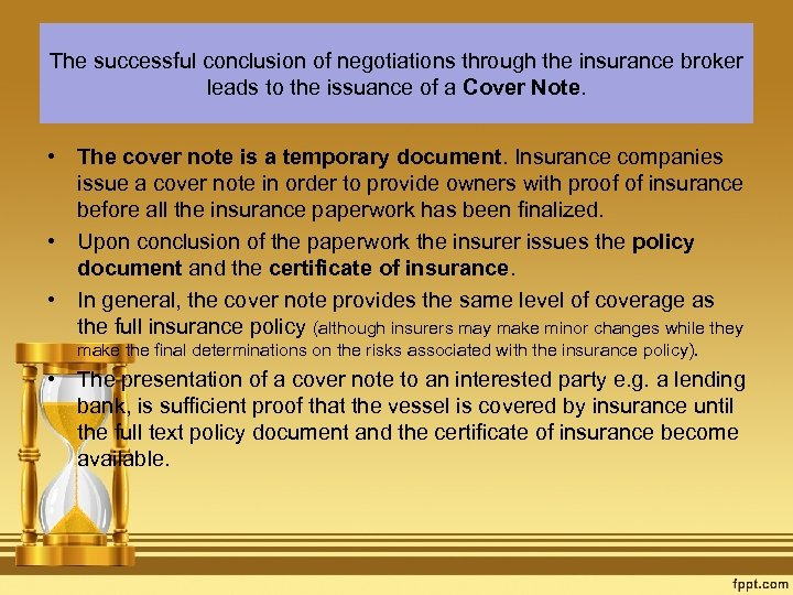 The successful conclusion of negotiations through the insurance broker leads to the issuance of