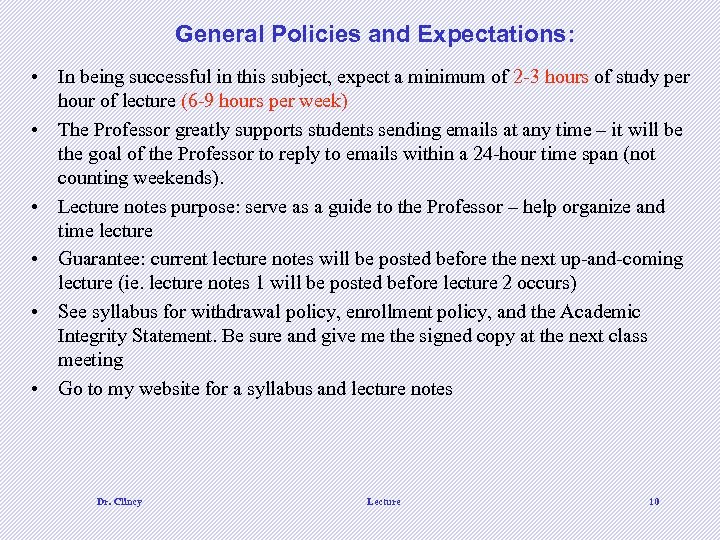 General Policies and Expectations: • In being successful in this subject, expect a minimum
