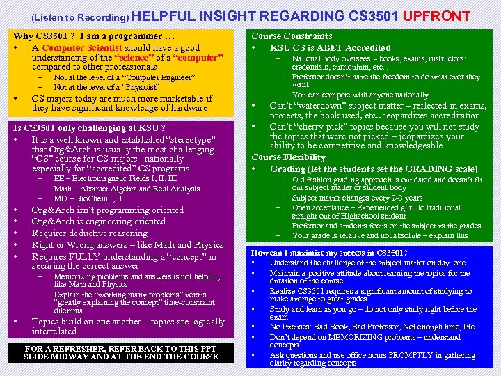 (Listen to Recording) HELPFUL INSIGHT REGARDING CS 3501 UPFRONT Why CS 3501 ? I
