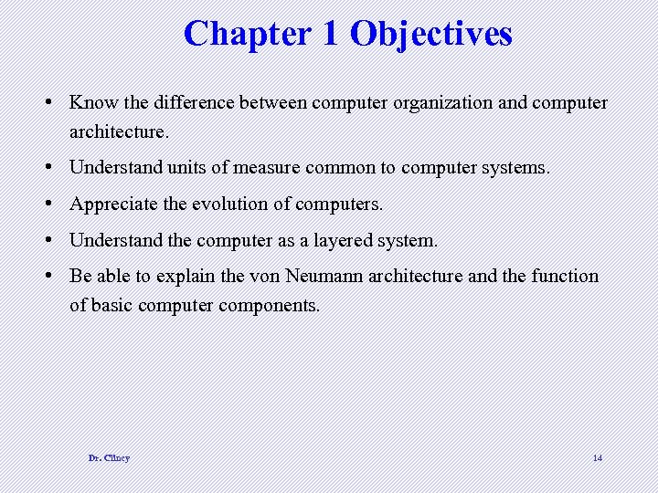 Chapter 1 Objectives • Know the difference between computer organization and computer architecture. •