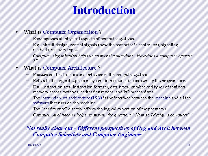 Introduction • What is Computer Organization ? – Encompasses all physical aspects of computer